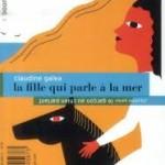 LA FILLE QUI PARLE A LA MER/ LE GARCON AU CHIEN PARLANT  Claudine Galea / Le Rouergue/ Boomerang