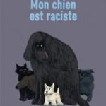 Mon chien est raciste