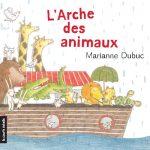 L'arche des animaux, Marianne Dubuc