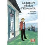 Christophe Chaffardon, La dernière mission d'Édouard K